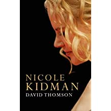 Nicole Kidman by David Thomson (2006-09-18)