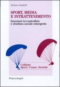Sport, media e intrattenimento. Emozioni in/controllate e struttura sociale emergente