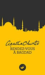 Rendez-vous à Bagdad (Nouvelle traduction révisée) (MASQUE CHRISTIE t. 3)
