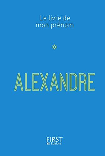 Le Livre de mon prénom - Alexandre par Jules LEBRUN