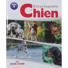 ENCYCLOPEDIE DU CHIEN ROYAL CANIN TOME 3