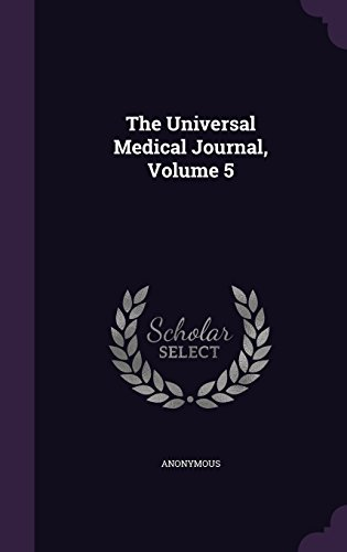 The Universal Medical Journal, Volume 5