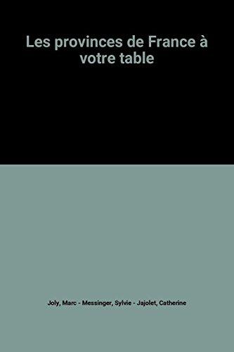 Les provinces de France à votre table