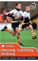 Skills: Rugby - Passing, Catching, Kicking (Know the Game) by Simon Jones (2009-09-01) par Simon Jones;