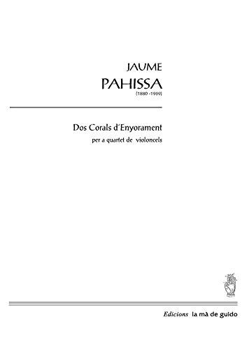 Dos corals d'enyorament: per a quartet de violoncels (Catalan Edition) por Jaume Pahissa