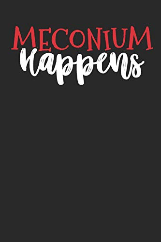Meconium Happens: Lined Journal Lined Notebook 6x9 110 Pages Ruled