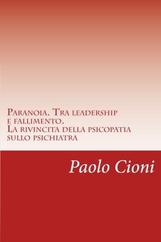 Paranoia. Tra Leadership E Fallimento.