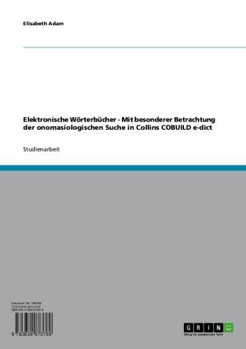 Elektronische Wörterbücher - Mit besonderer Betrachtung der onomasiologischen Suche in Collins COBUILD e-dict (Der Amerikanischen Wörterbuch Biografie)