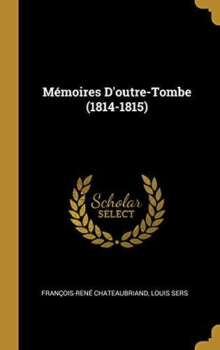 Mémoires d'Outre-Tombe (1814-1815)