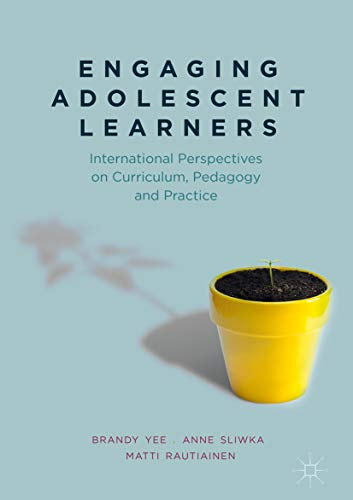 Engaging Adolescent Learners: International Perspectives on Curriculum, Pedagogy and Practice (English Edition)