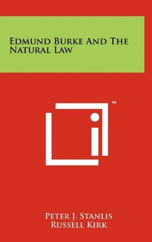 Edmund Burke And The Natural Law by Peter J. Stanlis (2011-04-25)