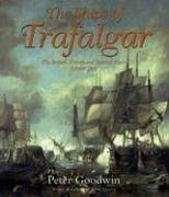 Ships of Trafalgar: The British, French and Spanish Fleets, October 1805 by Peter Goodwin (2005-09-02)