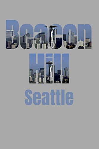 Beacon Hill: Seattle Neighborhood Skyline -