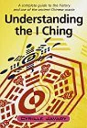Understanding the I Ching by Cyrille Javary (1997-06-02)