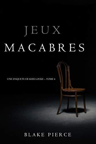 Jeux Macabres (Une Enquête de Keri Locke – Tome 4) par Blake Pierce