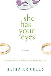 She Has Your Eyes by Elisa Lorello (2014-02-11)