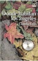 Donde habitan los ángeles par Celis Claudia