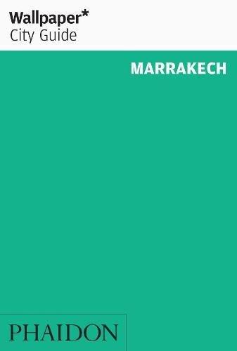 Wallpaper City Guide: Marrakech (Wallpaper* City Guides) (Wallpaper Marrakesch)