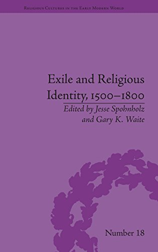 Exile and Religious Identity, 1500-1800 (Religious Cultures in the Early Modern World) por Gary K Waite