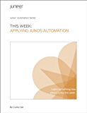 This Week: Applying Junos Automation (Junos Automation Series) (English Edition)