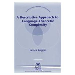 A Descriptive Approach to Language-Theoretic Complexity (Studies in Logic Language and Information)