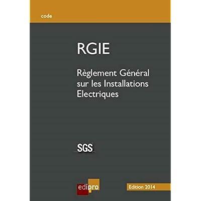 RGIE 2014 - Règlement général sur les installations électriques