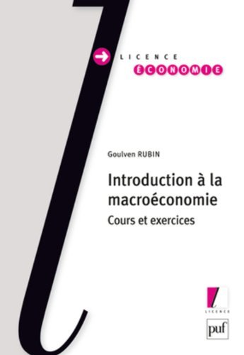 Introduction à la macroéconomie de Rubin Goulven (8 octobre 2011) Broché
