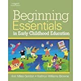 Beginning Essentials In Early Childhood Education by Amy Gordon (2007-09-30)