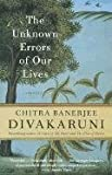 [The Unknown Errors of Our Lives] (By: Chitra Banerjee Divakaruni) [published: January, 2002]