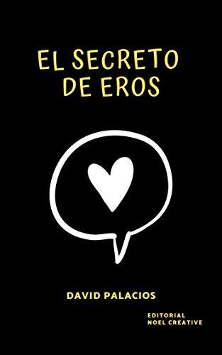 El Secreto de Eros: Novela juvenil eBook: Palacios Belmonte, David ...