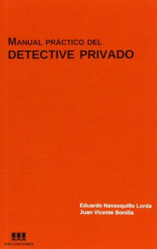 Manual práctico del detective privado por Eduardo Navasquillo Lorda