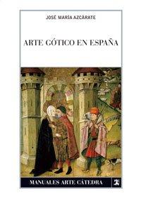 Arte gótico en España (Manuales Arte Cátedra)