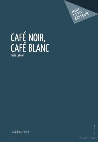 Café noir, Café blanc