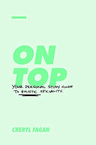 On Top: Your Personal Study Guide to Holistic Sexuality