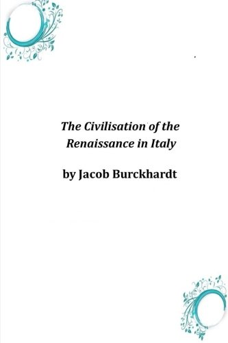 The Civilisation of the Renaissance in Italy Paperback