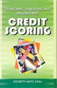 Credit Scoring: Developing, Validating And Implementing (Reprint)