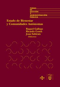 Estado de bienestar y comunidades autonomas / Welfare State and Autonomous Communities: La Descentralizacion De Las Politicas Sociales En Espana / The Decentralization of Social Policies in Spain