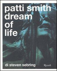 Patti Smith. Dream of life. Ediz. illustrata