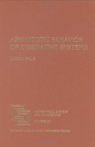 Asympstotic Behavior of Dissipative Systems (Mathematical Surveys and Monographs, 25)