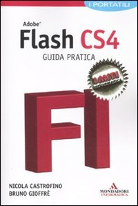 Adobe Flash CS4. Guida pratica. I portatili di Nicola Castrofino