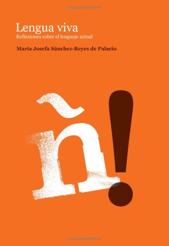 Lengua Viva. Reflexiones Sobre El Lenguaje Actual (Acidalia) por María Josefa Sánchez-Reyes de Palacio