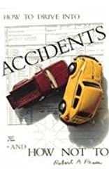 How to Drive into Accidents - And How Not to