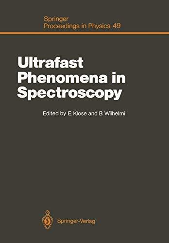 Ultrafast Phenomena in Spectroscopy: Proceedings of the Sixth International Symposium, Neubrandenburg, German Democratic Republic, August 23-27, 1989 (Springer Proceedings in Physics)