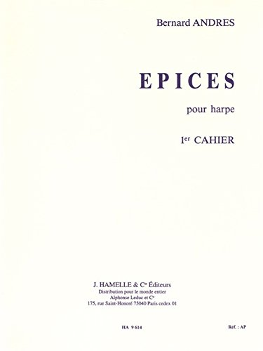 Bernard Andres - Epices pour Harpe (Premier Cahier)