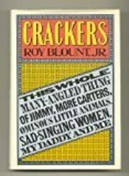 Crackers: This whole many-angled thing of Jimmy, more Carters, ominous little animals, sad singing women, my daddy, and me by Roy Blount (1980-08-01)