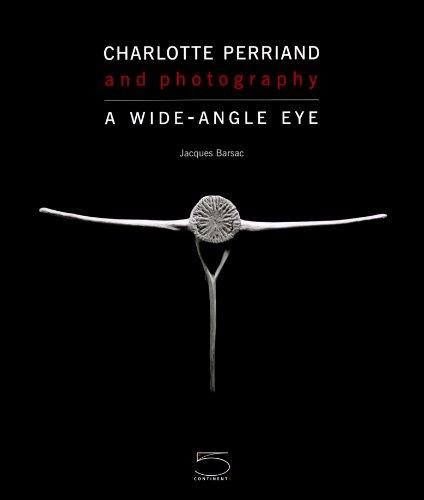 Charlotte Perriand and photography. A wide-angle eye. Ediz. illustrata por Jacques Barsac