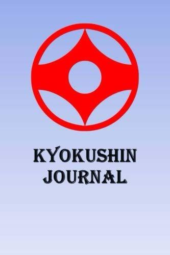 Kyokushin Journal: Keep track of your Kyokushin self defense techniques in this Kyokushin Journal