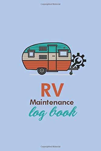 RV Maintenance Log Book: Motorhome Journey Memory Book and Diary For Boys (Camping Rv Parks State)