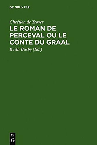 Le Roman De Perceval Ou Le Conte Du Graal: Edition Critique D'aprs Tous Les Manuscrits