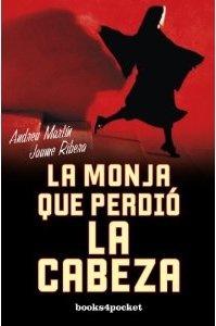 La monja que perdió la cabeza (Books4pocket narrativa) por Andreu Martín